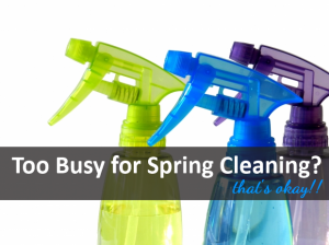 busyspring 300x224 Spring Cleaning Tips for Busy Moms