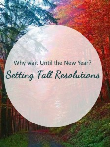 fallresolutions 224x300 Why Wait Until the New Year? Setting Fall Resolutions
