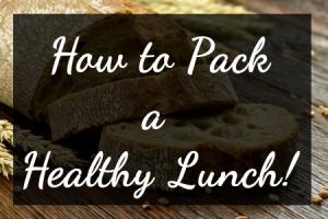 healthylunch 300x200 How to Pack a Healthy Lunch