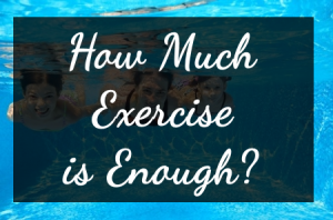 exercise 300x198 How Much Exercise is Enough?